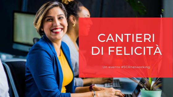 """""""Cantieri di Felicità"""": appuntamento a dicembre con il prossimo evento di SCR"""